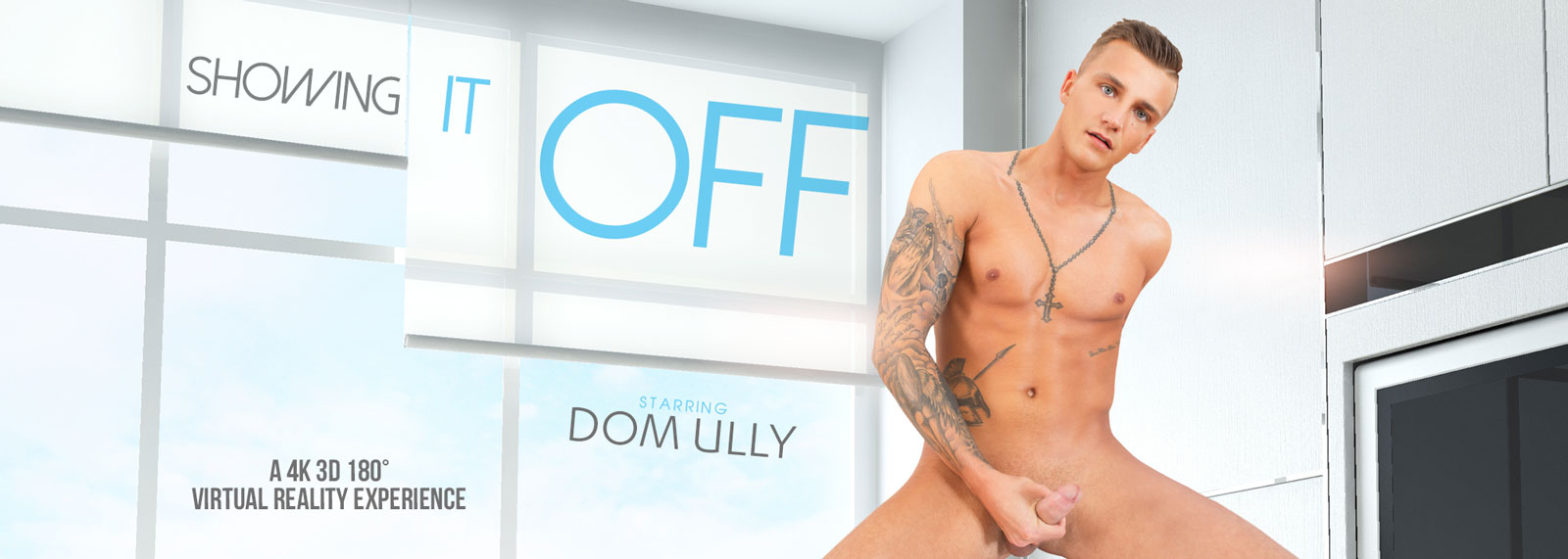 Showing it Off - VR Porn Video, Starring Dom Ully